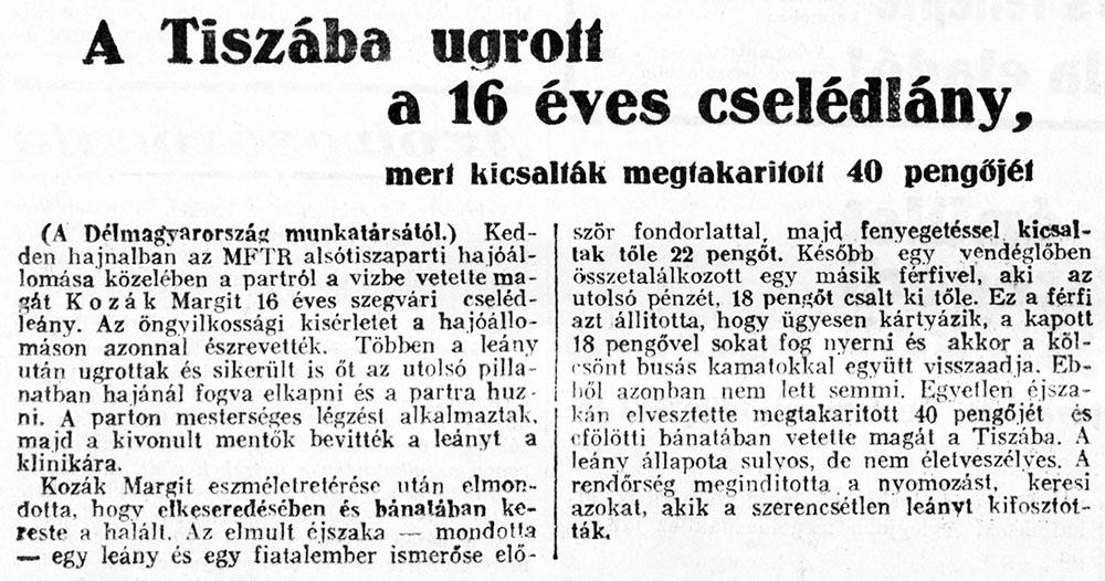 A Tiszába ugrott a 16 éves cselédlány, mert kicsalták megtakarított 40 pengőjét